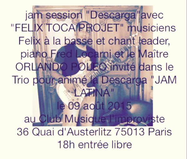 2015 08 09 jam session salsa felix toca projet