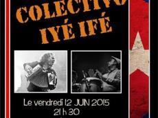 Concert Colectivo Iyé Ifé le vendredi 12 juin 2015, 94200 Ivry-sur-Seine