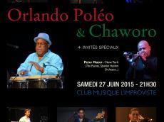 Orlando Poleo & Chaworo Concert Salsa et Latin Jazz le samedi 27 juin 2015, 75013 Paris