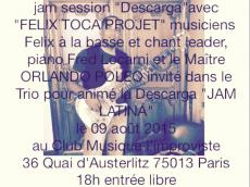Felix Toca Project Jam session Descarga le dimanche 9 août 2015, 75013 Paris