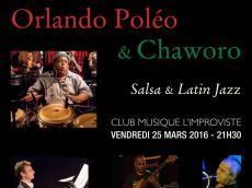 Orlando Poleo & Chaworo Concert Salsa et Latin Jazz le vendredi 25 mars 2016,  75013 Paris