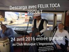 Felix Toca Concert Descarga Salsa le dimanche 24 avril 2016, 75013 Paris