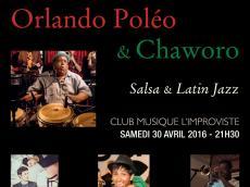 Orlando Poleo & Chaworo Concert Salsa et Latin Jazz le samedi 30 avril 2016, 75013 Paris