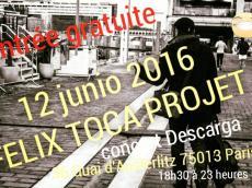 Felix Toca Projet Descarga le dimanche 12 juin 2016, 75013 Paris