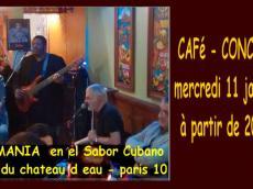 Cuba Mania Concert Son cubain le mercredi 11 janvier 2017, 75010 Paris