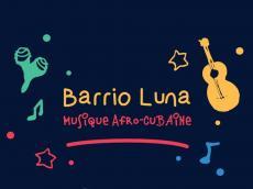 Barrio Luna Concert Son cubain le vendredi 15 février 2019, 94270 Le Kremlin-Bicêtre